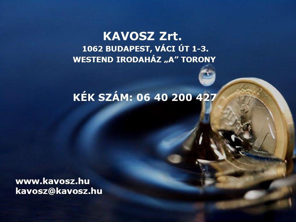 KAVOSZ Zrt. 1062 BUDAPEST, VÁCI ÚT 1-3.