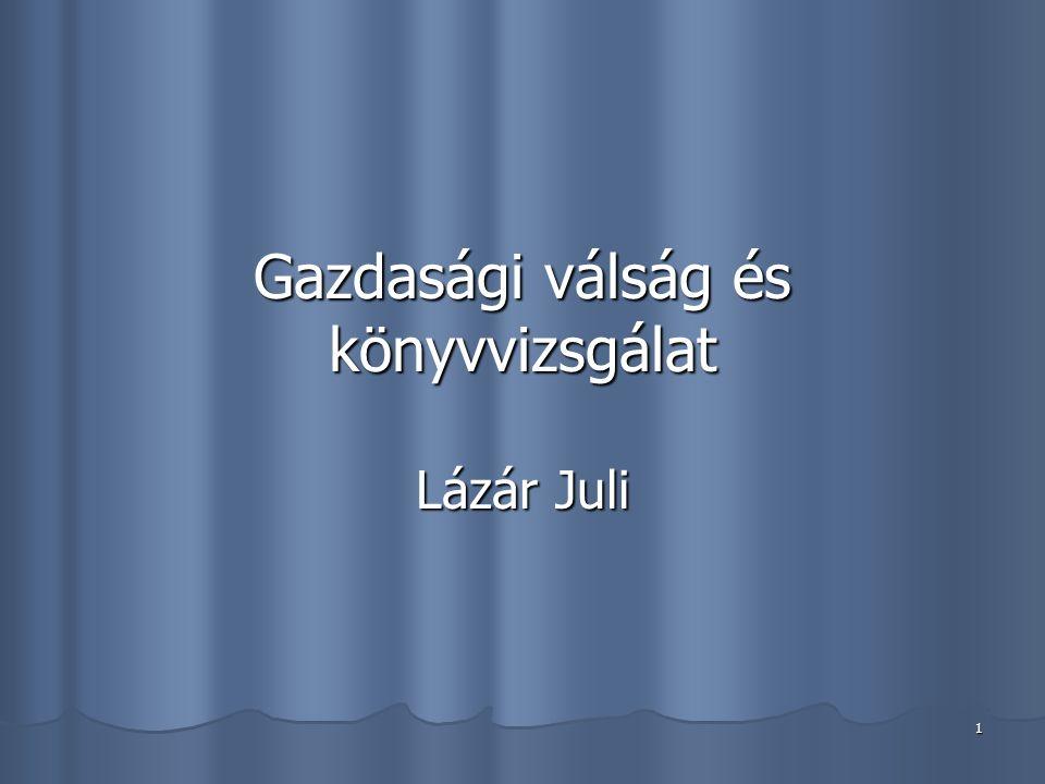 1 Gazdasági válság és könyvvizsgálat Lázár Juli