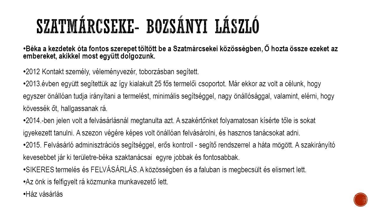 Béka a kezdetek óta fontos szerepet töltött be a Szatmárcsekei közösségben, Ő hozta össze ezeket az embereket, akikkel most együtt dolgozunk. 2012 Kon