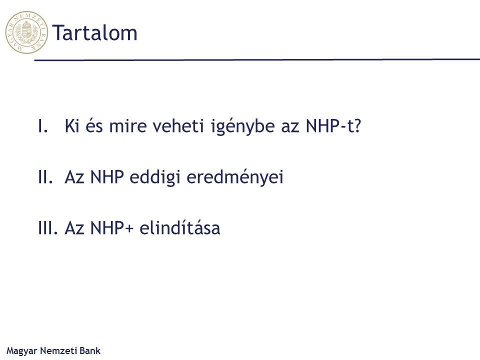 Tartalom I.Ki és mire veheti igénybe az NHP-t II.Az NHP eddigi eredményei III. Az NHP+ elindítása