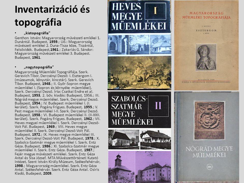 """Inventarizáció és topográfia """"kistopográfia Genthon István: Magyarország művészeti emlékei 1."""