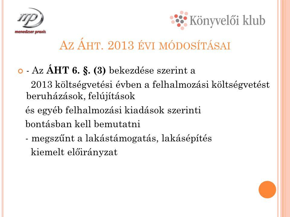 A Z Á HT. 2013 ÉVI MÓDOSÍTÁSAI - Az ÁHT 6. §.