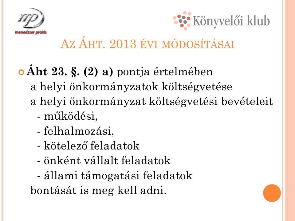 A Z Á HT. 2013 ÉVI MÓDOSÍTÁSAI Áht 23. §.