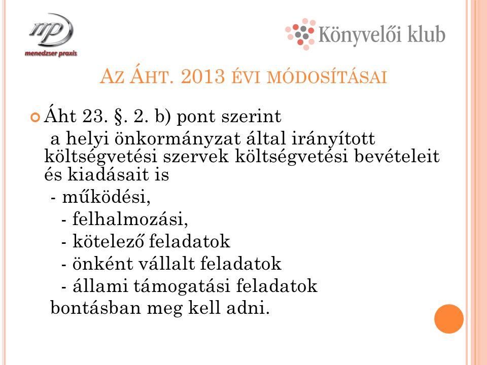 A Z Á HT. 2013 ÉVI MÓDOSÍTÁSAI Áht 23. §. 2.