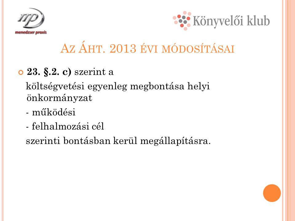 A Z Á HT. 2013 ÉVI MÓDOSÍTÁSAI 23. §.2.