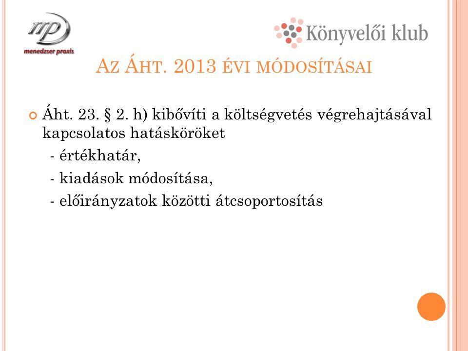 A Z Á HT. 2013 ÉVI MÓDOSÍTÁSAI Áht. 23. § 2.