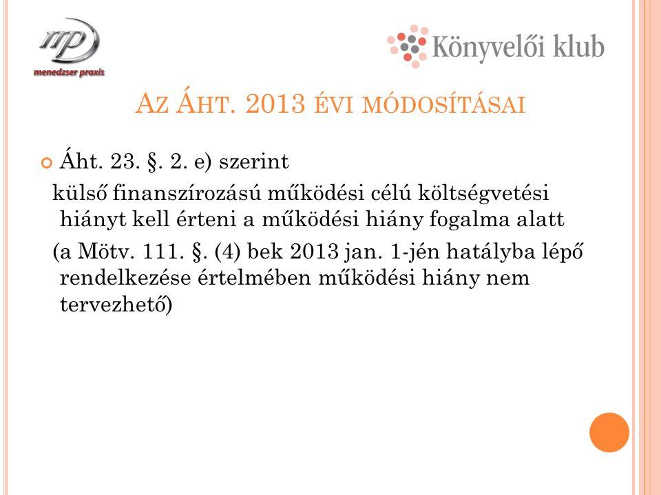 A Z Á HT. 2013 ÉVI MÓDOSÍTÁSAI Áht. 23. §. 2.