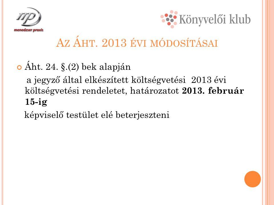 A Z Á HT. 2013 ÉVI MÓDOSÍTÁSAI Áht. 24.