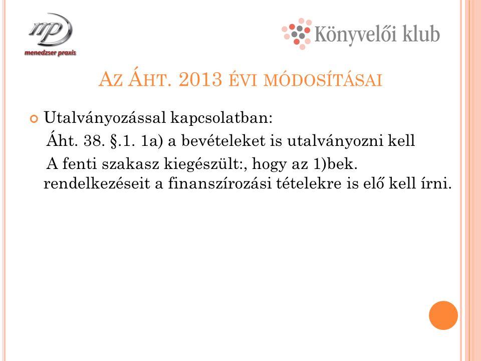 A Z Á HT. 2013 ÉVI MÓDOSÍTÁSAI Utalványozással kapcsolatban: Áht.