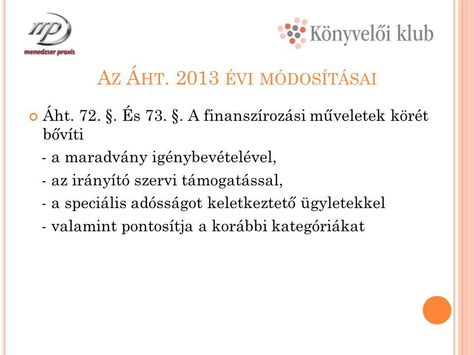 A Z Á HT. 2013 ÉVI MÓDOSÍTÁSAI Áht. 72. §. És 73.