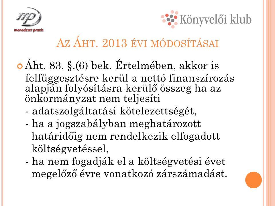 A Z Á HT. 2013 ÉVI MÓDOSÍTÁSAI Áht. 83. §.(6) bek.