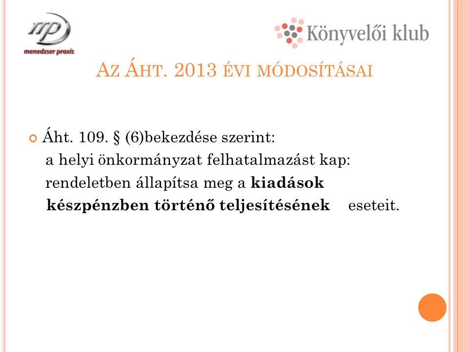 A Z Á HT. 2013 ÉVI MÓDOSÍTÁSAI Áht. 109.