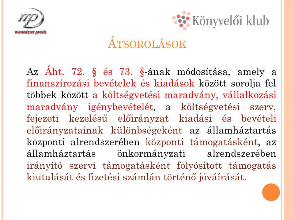 Á TSOROLÁSOK Az Áht. 72. § és 73.