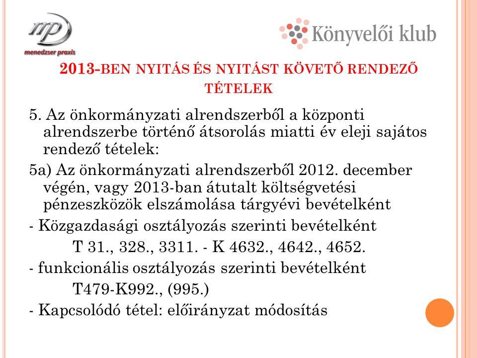 2013- BEN NYITÁS ÉS NYITÁST KÖVETŐ RENDEZŐ TÉTELEK 5.