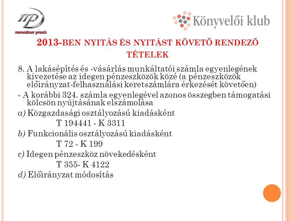 2013- BEN NYITÁS ÉS NYITÁST KÖVETŐ RENDEZŐ TÉTELEK 8.