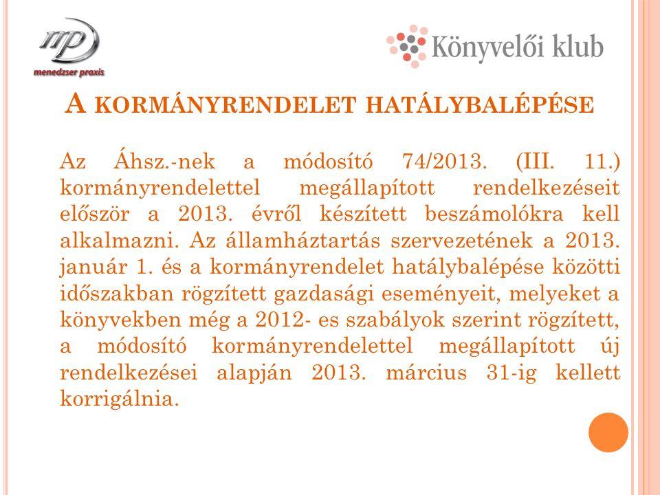 A Z Á HT.2013 ÉVI MÓDOSÍTÁSAI Áht. 83. §.(6) bek.