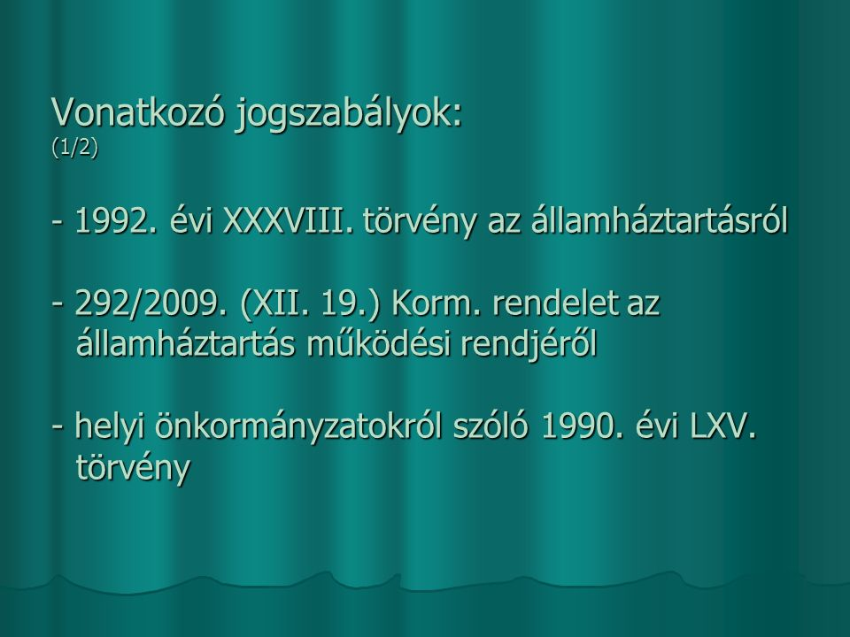 Vonatkozó jogszabályok: (1/2) - 1992. évi XXXVIII.
