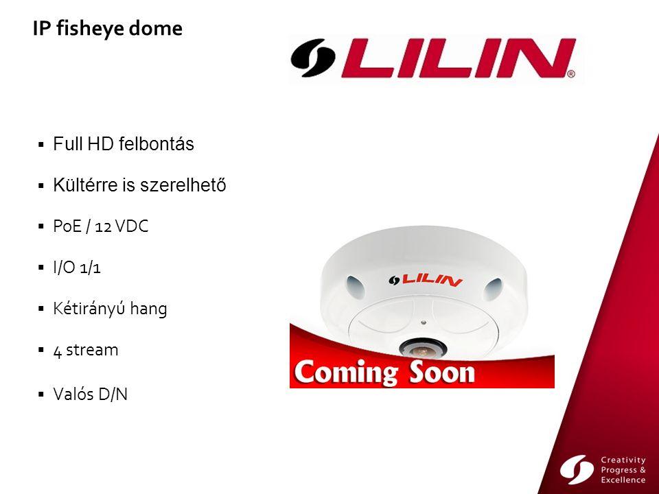  Full HD felbontás  Kültérre is szerelhető  PoE / 12 VDC  I/O 1/1  Kétirányú hang  4 stream  Valós D/N IP fisheye dome