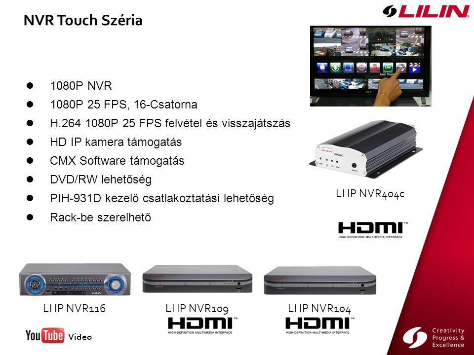 1080P NVR 1080P 25 FPS, 16-Csatorna H.264 1080P 25 FPS felvétel és visszajátszás HD IP kamera támogatás CMX Software támogatás DVD/RW lehetőség PIH-931D kezelő csatlakoztatási lehetőség Rack-be szerelhető NVR Touch Széria LI IP NVR116LI IP NVR109LI IP NVR104 LI IP NVR404c Video