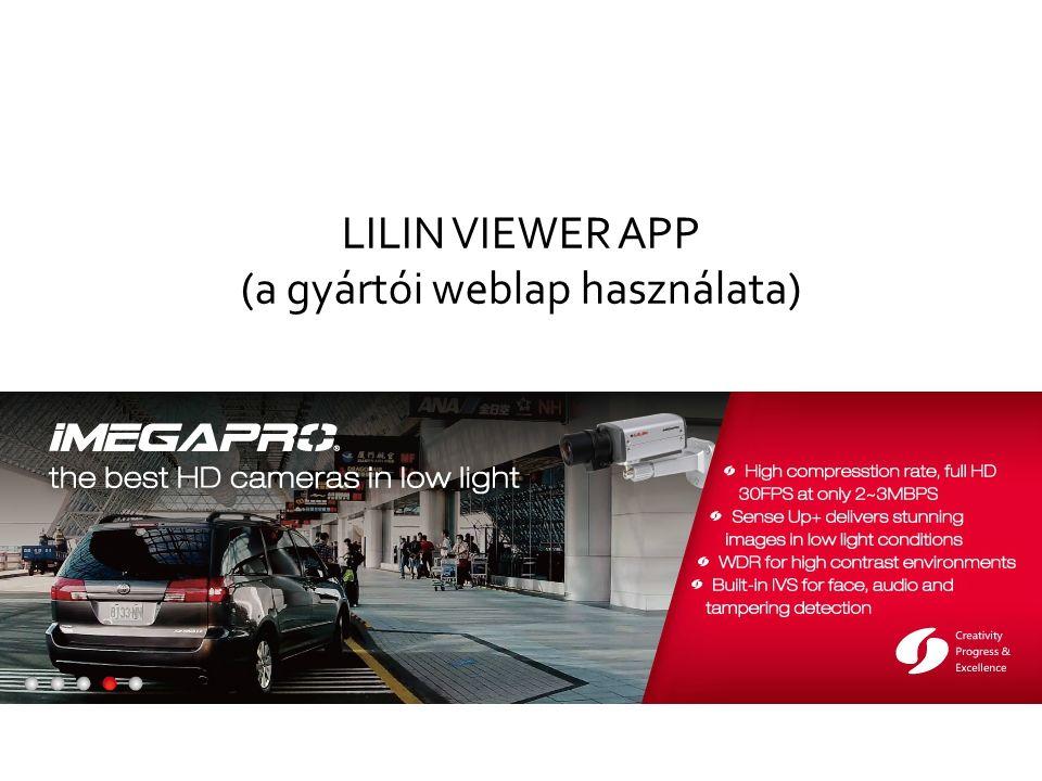 LILIN VIEWER APP (a gyártói weblap használata)
