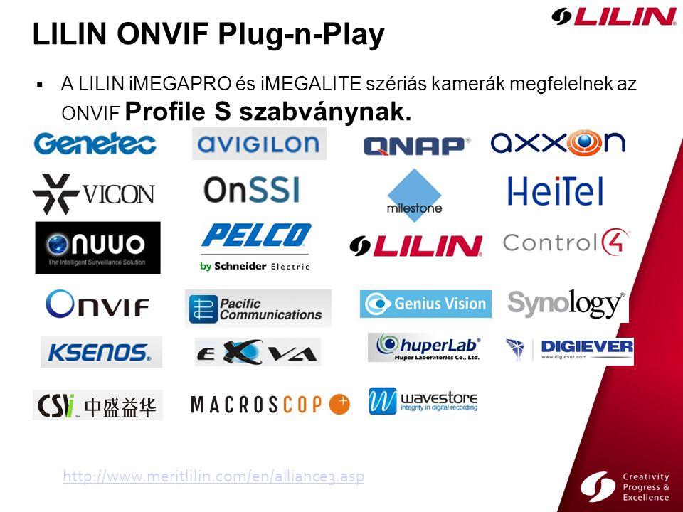 LILIN ONVIF Plug-n-Play  A LILIN iMEGAPRO és iMEGALITE szériás kamerák megfelelnek az ONVIF Profile S szabványnak.