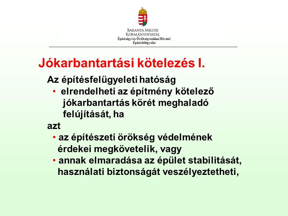 Építésügyi és Örökségvédelmi Hivatal Építésfelügyelet Jókarbantartási kötelezés I.