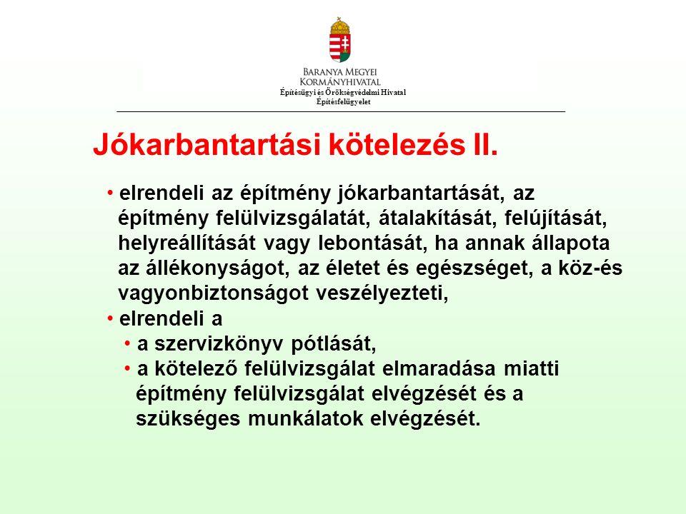 Építésügyi és Örökségvédelmi Hivatal Építésfelügyelet Jókarbantartási kötelezés II.