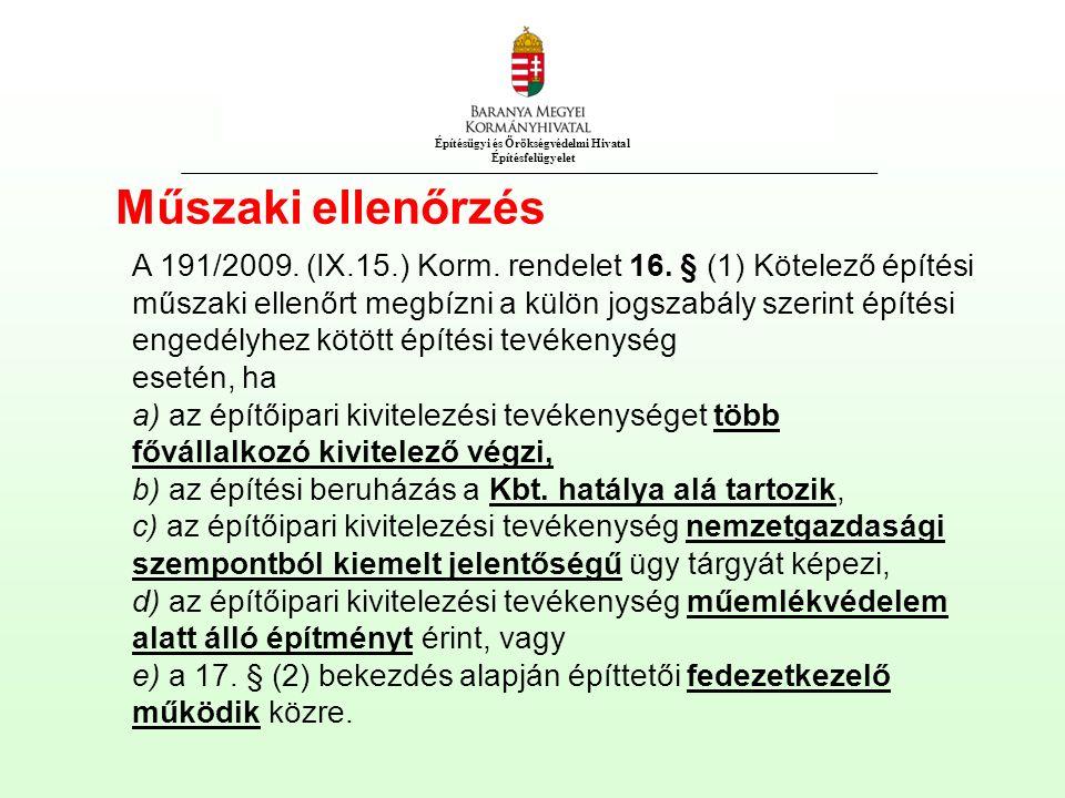 Építésügyi és Örökségvédelmi Hivatal Építésfelügyelet Műszaki ellenőrzés A 191/2009.