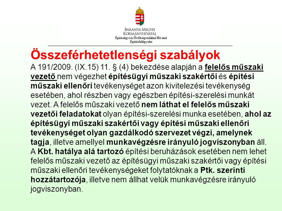 Építésügyi és Örökségvédelmi Hivatal Építésfelügyelet Összeférhetetlenségi szabályok A 191/2009.