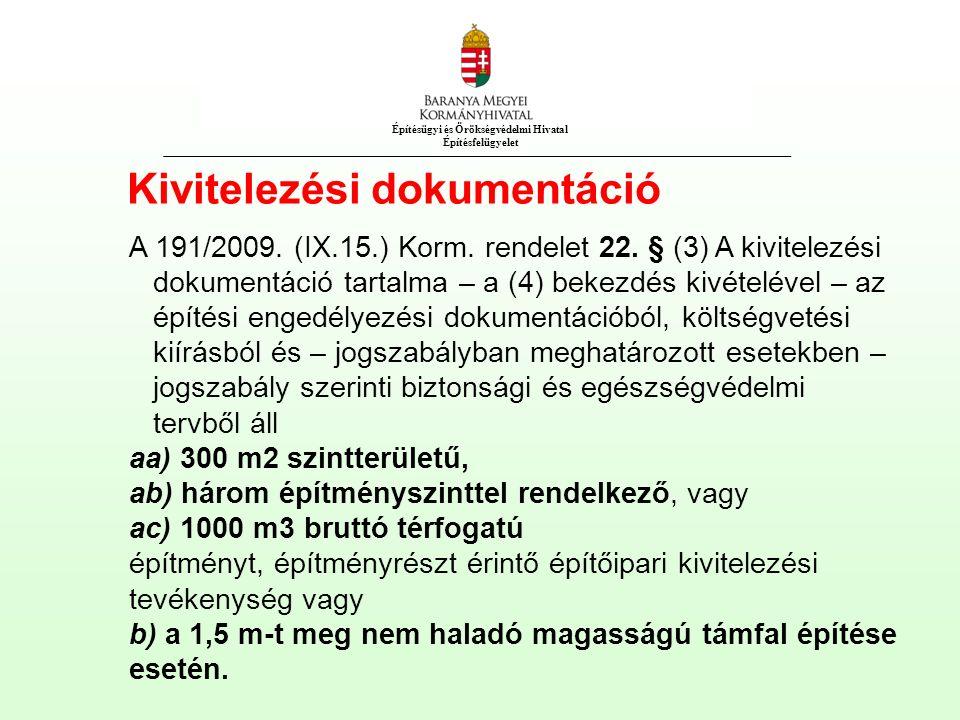 Építésügyi és Örökségvédelmi Hivatal Építésfelügyelet Kivitelezési dokumentáció A 191/2009.