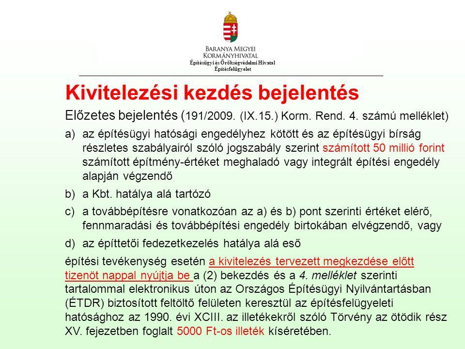 Építésügyi és Örökségvédelmi Hivatal Építésfelügyelet Kivitelezési kezdés bejelentés Előzetes bejelentés ( 191/2009.