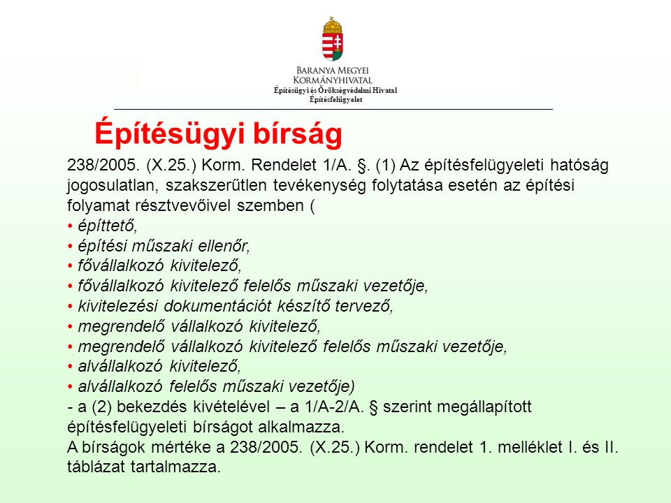 Építésügyi és Örökségvédelmi Hivatal Építésfelügyelet Építésügyi bírság 238/2005.