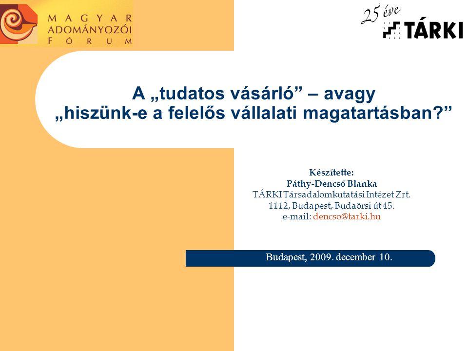 A felmérésről A kutatás célja a felnőtt magyar lakosság vállalatok adományozási szokásairól alkotott véleményének felmérése volt.