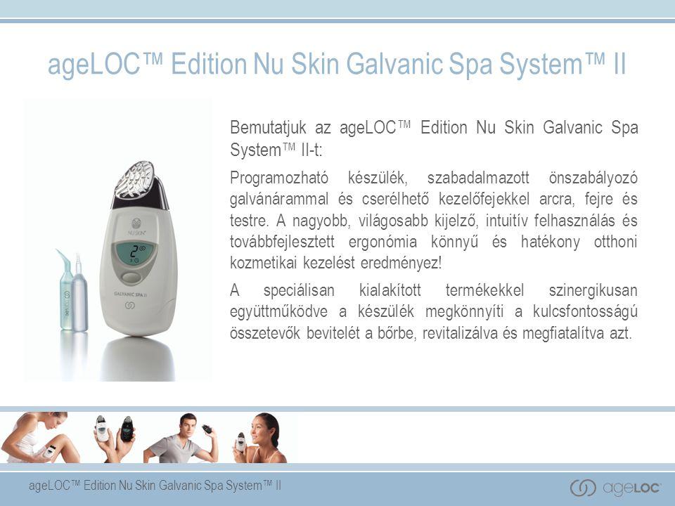 Bemutatjuk az ageLOC™ Edition Nu Skin Galvanic Spa System™ II-t: Programozható készülék, szabadalmazott önszabályozó galvánárammal és cserélhető kezelőfejekkel arcra, fejre és testre.