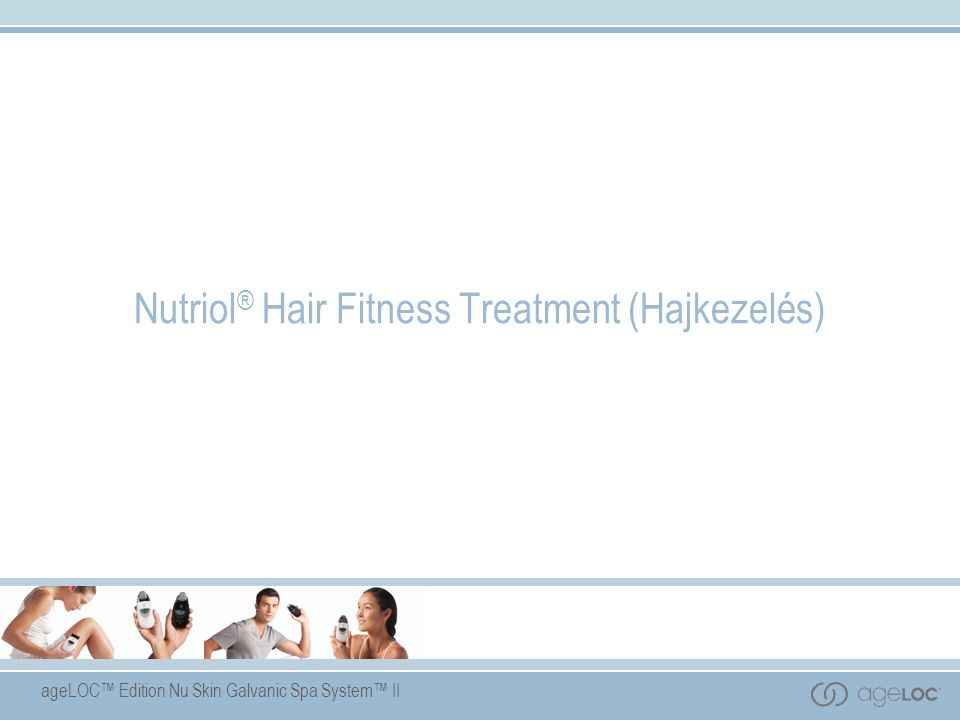 ageLOC™ Edition Nu Skin Galvanic Spa System™ II Nutriol ® Hair Fitness Treatment (Hajkezelés)