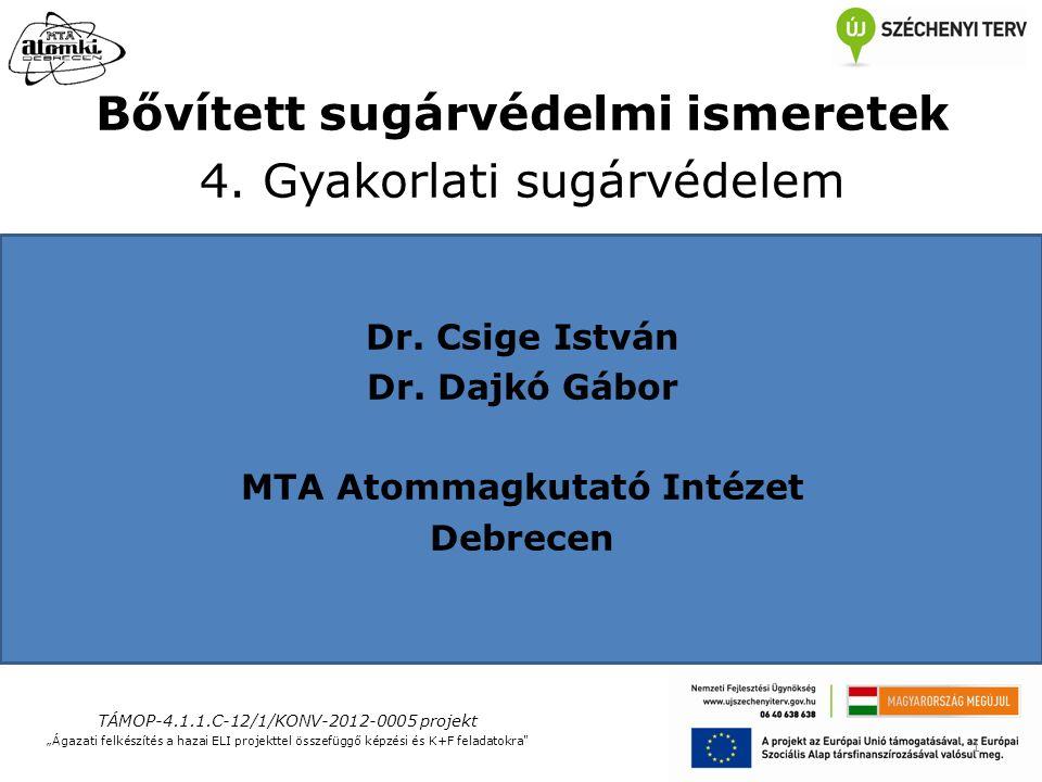 Bővített sugárvédelmi ismeretek 4. Gyakorlati sugárvédelem Dr.