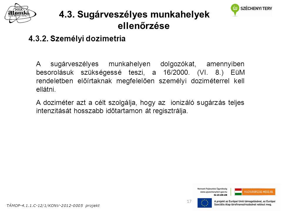 TÁMOP-4.1.1.C-12/1/KONV-2012-0005 projekt 17 4.3. Sugárveszélyes munkahelyek ellenőrzése 4.3.2.