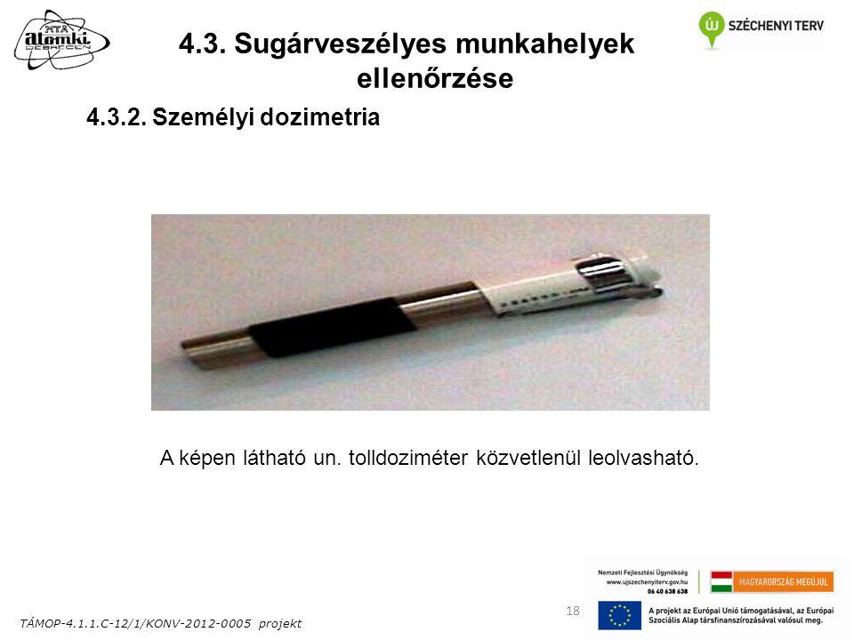 TÁMOP-4.1.1.C-12/1/KONV-2012-0005 projekt 18 4.3. Sugárveszélyes munkahelyek ellenőrzése 4.3.2.