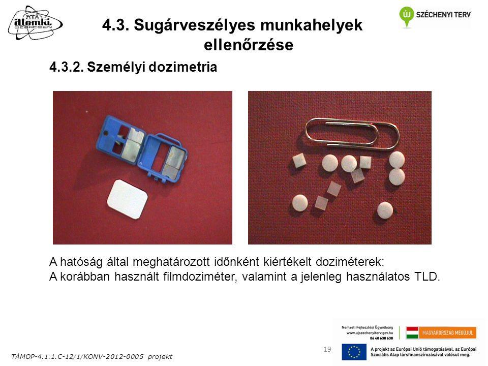 TÁMOP-4.1.1.C-12/1/KONV-2012-0005 projekt 19 4.3. Sugárveszélyes munkahelyek ellenőrzése 4.3.2.
