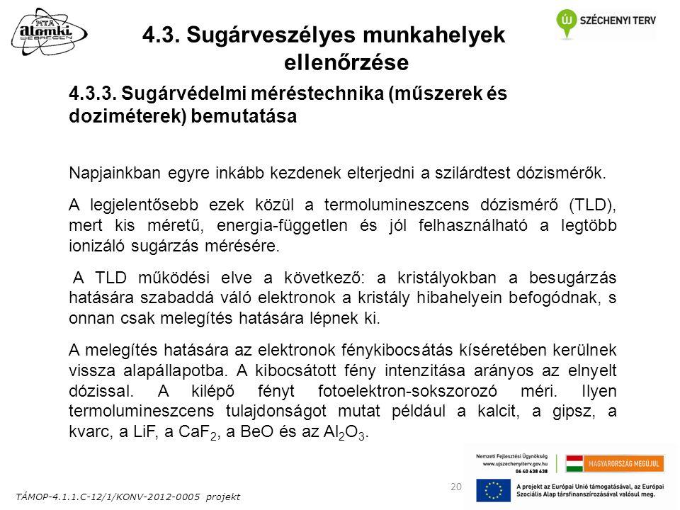 TÁMOP-4.1.1.C-12/1/KONV-2012-0005 projekt 20 4.3. Sugárveszélyes munkahelyek ellenőrzése 4.3.3.