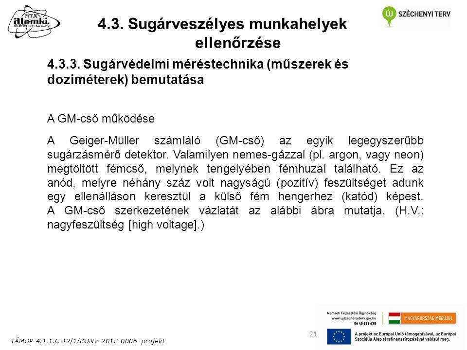 TÁMOP-4.1.1.C-12/1/KONV-2012-0005 projekt 21 4.3. Sugárveszélyes munkahelyek ellenőrzése 4.3.3.