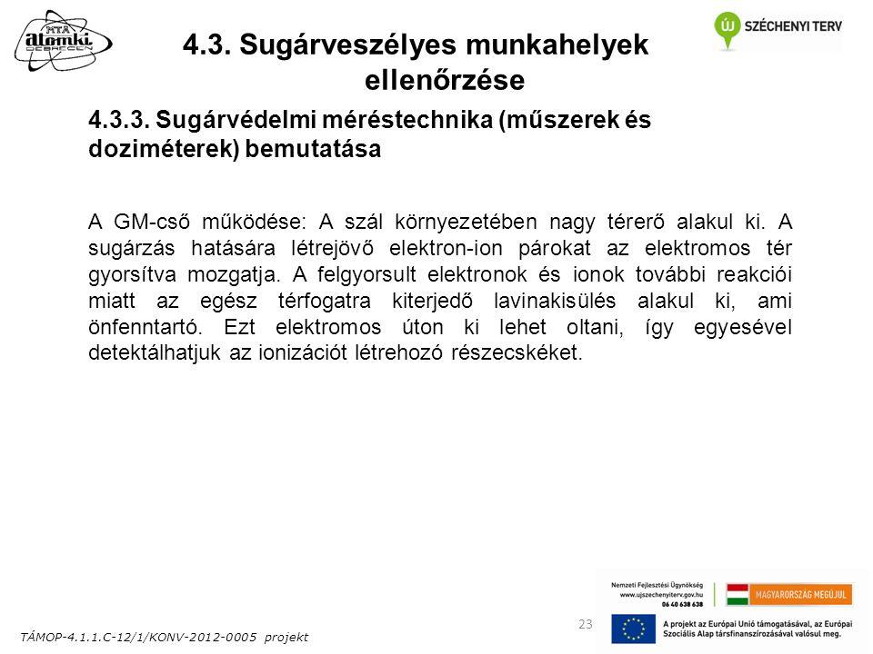 TÁMOP-4.1.1.C-12/1/KONV-2012-0005 projekt 23 4.3. Sugárveszélyes munkahelyek ellenőrzése 4.3.3.