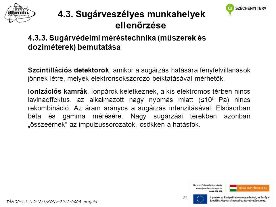 TÁMOP-4.1.1.C-12/1/KONV-2012-0005 projekt 24 4.3. Sugárveszélyes munkahelyek ellenőrzése 4.3.3.