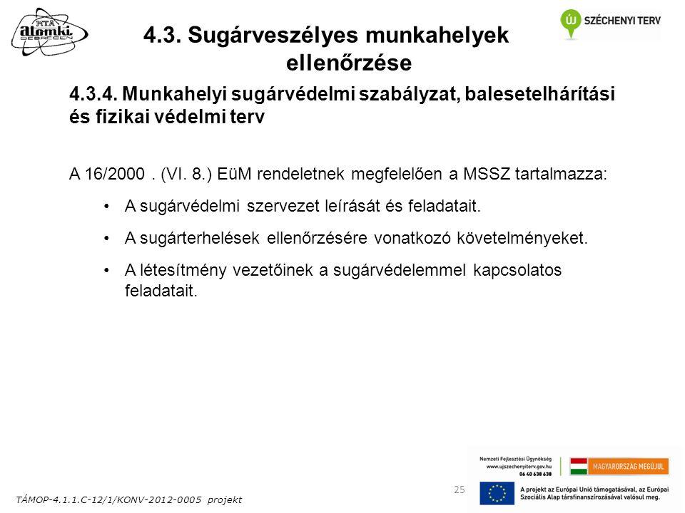 TÁMOP-4.1.1.C-12/1/KONV-2012-0005 projekt 25 4.3. Sugárveszélyes munkahelyek ellenőrzése 4.3.4.