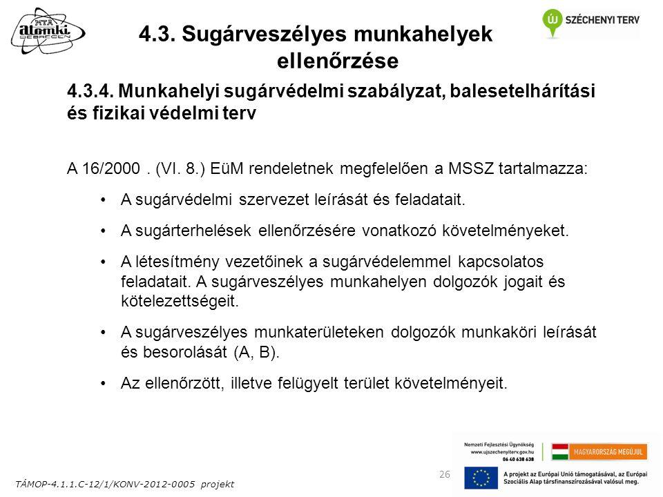 TÁMOP-4.1.1.C-12/1/KONV-2012-0005 projekt 26 4.3. Sugárveszélyes munkahelyek ellenőrzése 4.3.4.