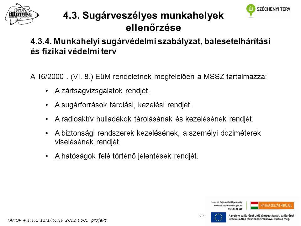 TÁMOP-4.1.1.C-12/1/KONV-2012-0005 projekt 27 4.3. Sugárveszélyes munkahelyek ellenőrzése 4.3.4.