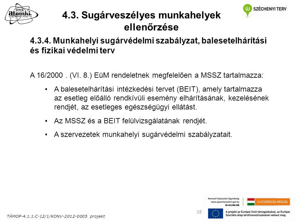 TÁMOP-4.1.1.C-12/1/KONV-2012-0005 projekt 28 4.3. Sugárveszélyes munkahelyek ellenőrzése 4.3.4.