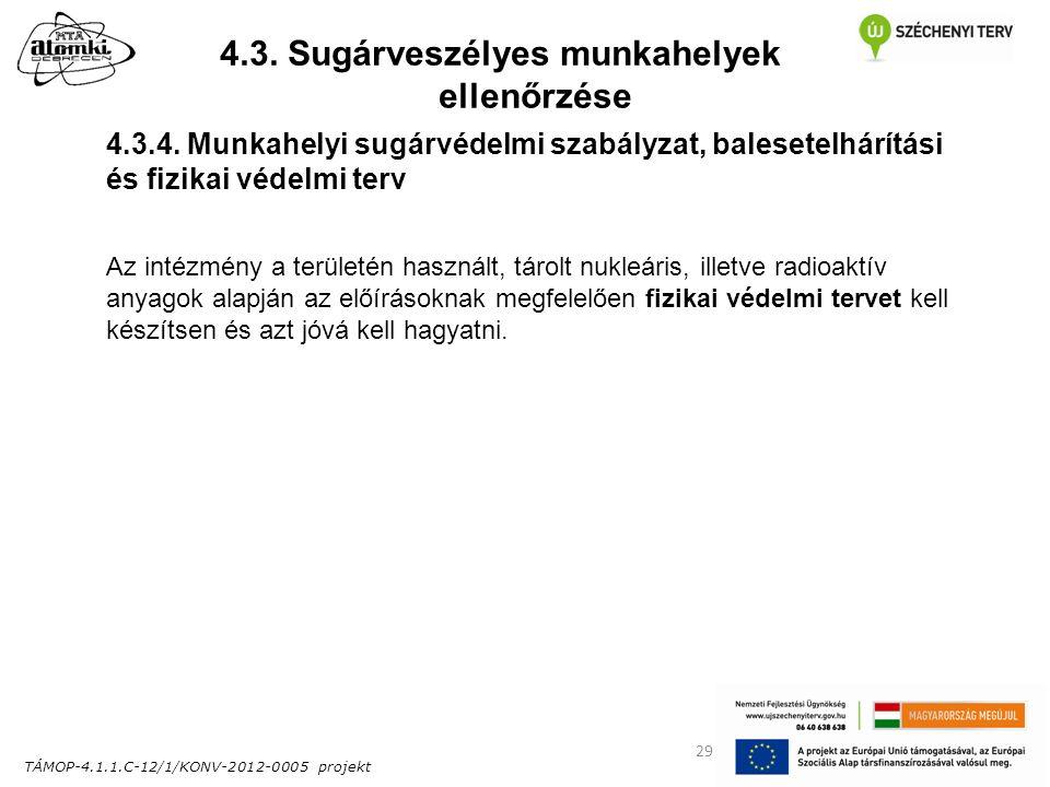 TÁMOP-4.1.1.C-12/1/KONV-2012-0005 projekt 29 4.3. Sugárveszélyes munkahelyek ellenőrzése 4.3.4.