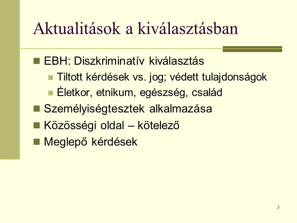 Aktualitások a kiválasztásban EBH: Diszkriminatív kiválasztás Tiltott kérdések vs.