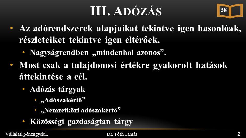 Dr.Tóth Tamás Vállalati pénzügyek I. 23 III.4.2. B ERUHÁZÁSOK UTÁNI ADÓK III.4.2.1.